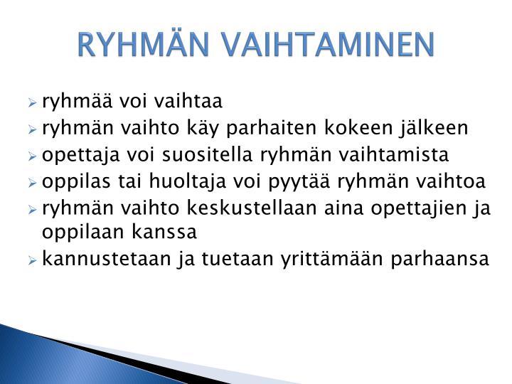 RYHMÄN VAIHTAMINEN