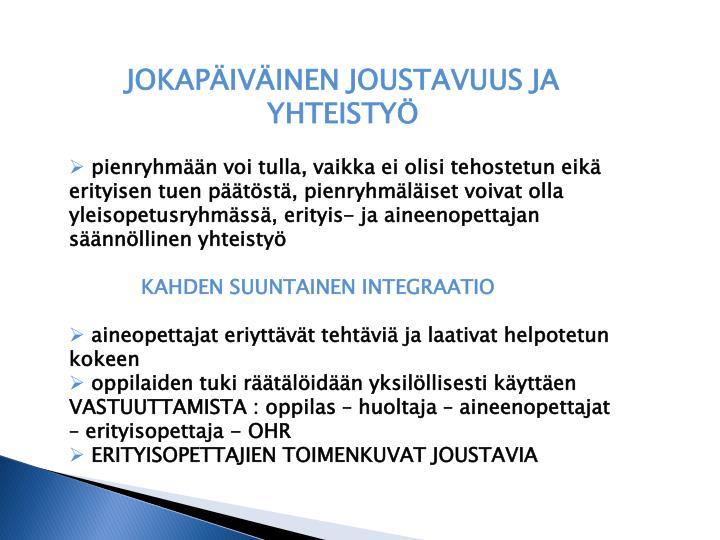 JOKAPÄIVÄINEN JOUSTAVUUS JA YHTEISTYÖ