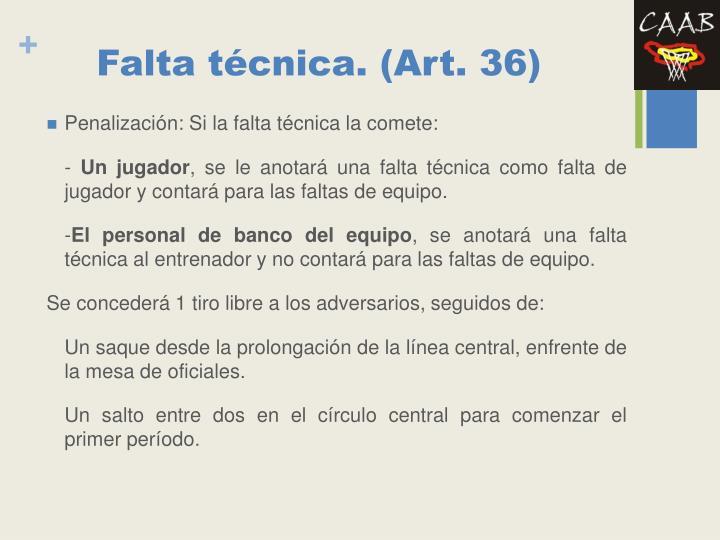 Falta técnica. (Art. 36)