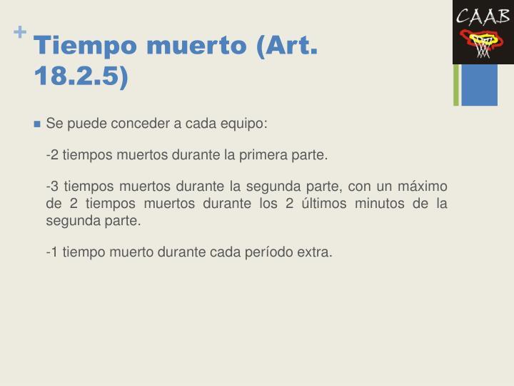Tiempo muerto (Art. 18.2.5)