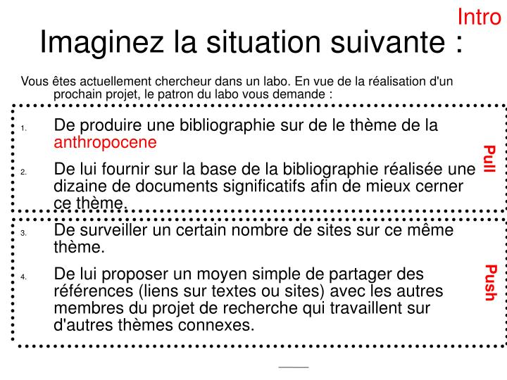 Imaginez la situation suivante