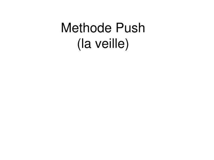 Methode Push