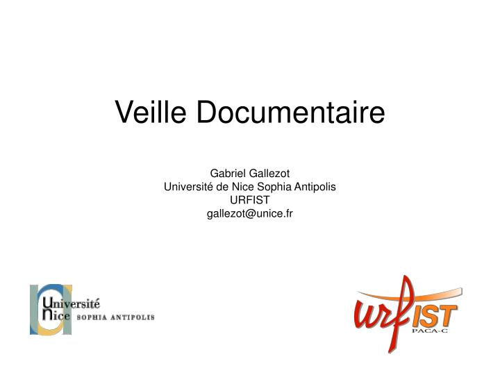 Veille documentaire gabriel gallezot universit de nice sophia antipolis urfist gallezot@unice fr