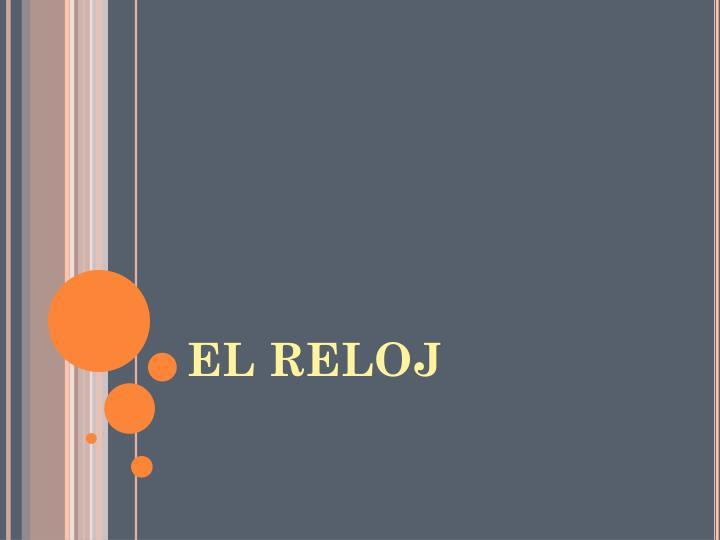 EL RELOJ