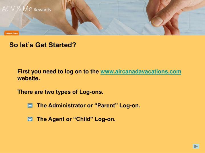So let's Get Started?