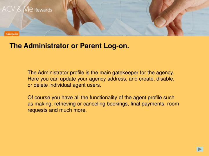 The Administrator or Parent Log-on.