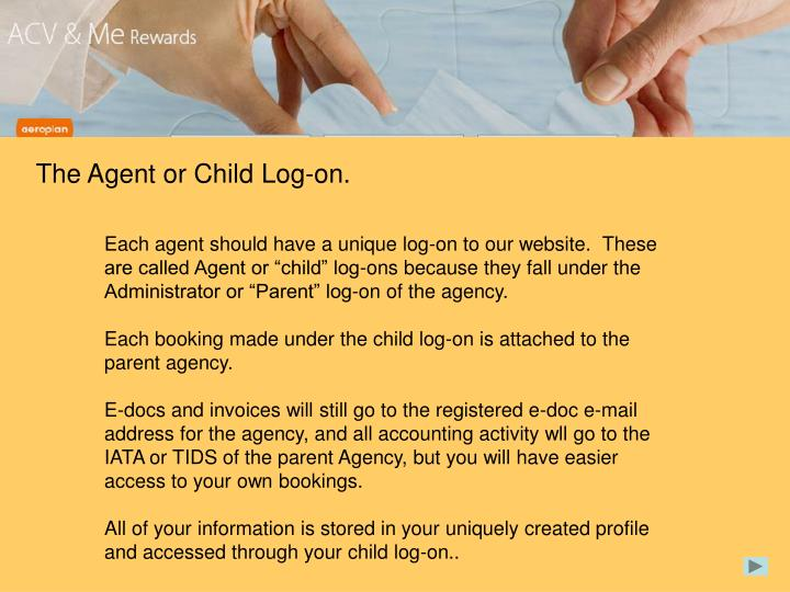 The Agent or Child Log-on.