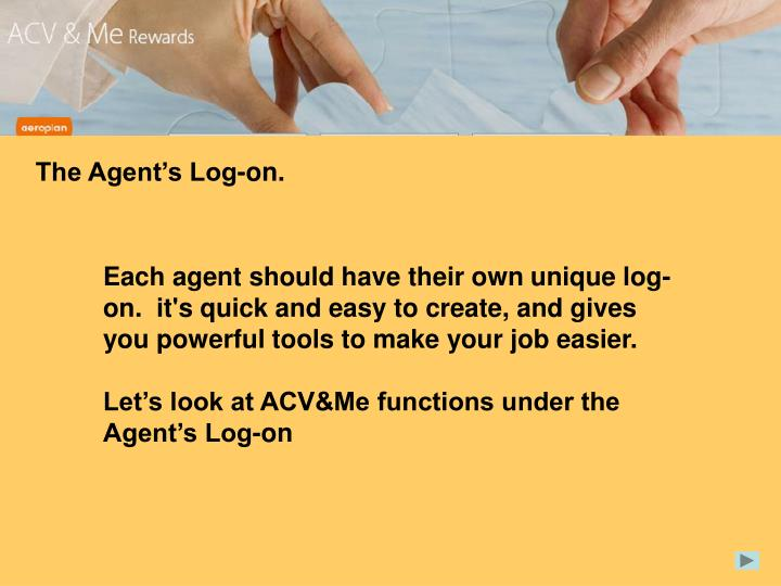 The Agent's Log-on.