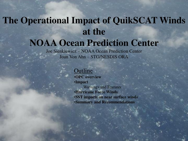 The Operational Impact of QuikSCAT Winds at the