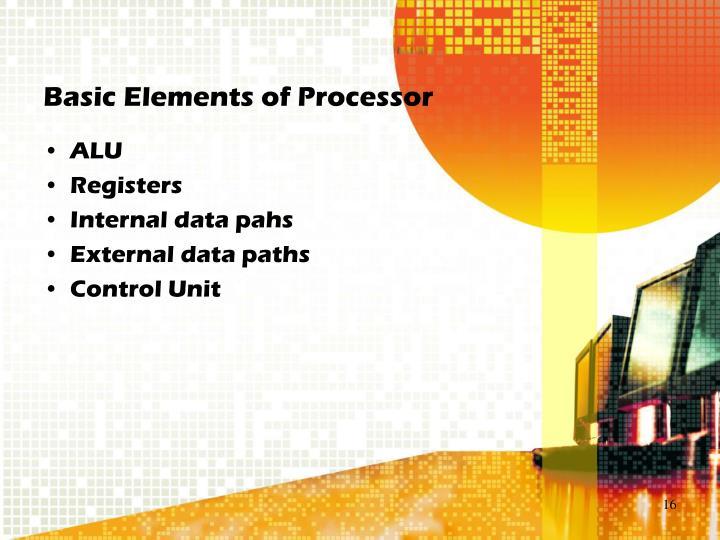 Basic Elements of Processor