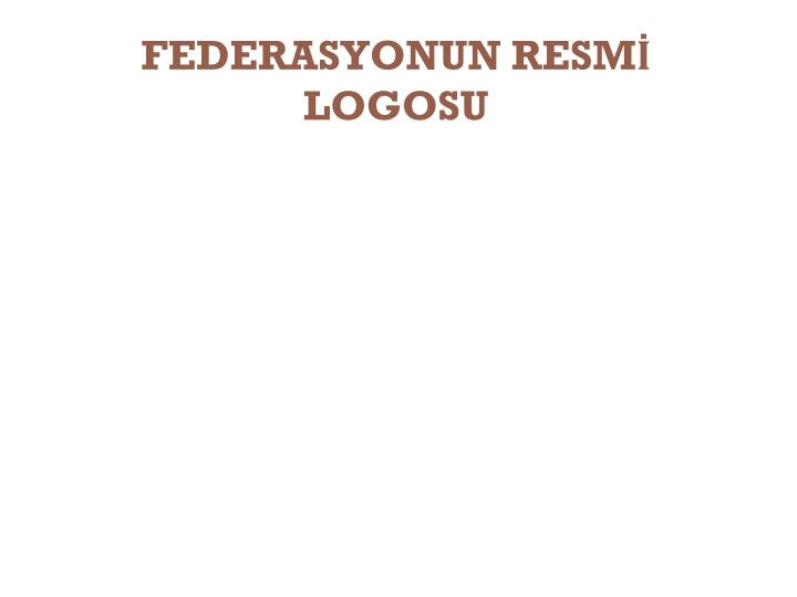 FEDERASYONUN RESMİ LOGOSU