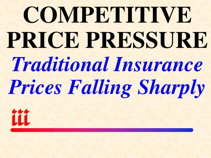 COMPETITIVE PRICE PRESSURE