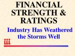 financial strength ratings industry has weathered the storms well