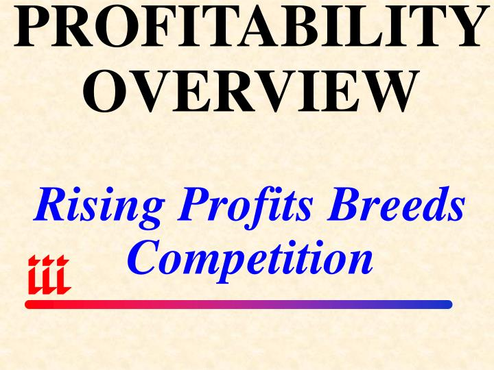 PROFITABILITY OVERVIEW