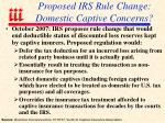 proposed irs rule change domestic captive concerns