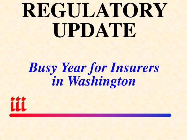 REGULATORY UPDATE