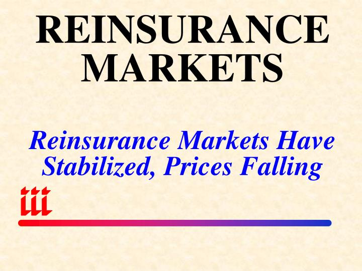 REINSURANCE MARKETS