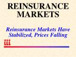 reinsurance markets reinsurance markets have stabilized prices falling