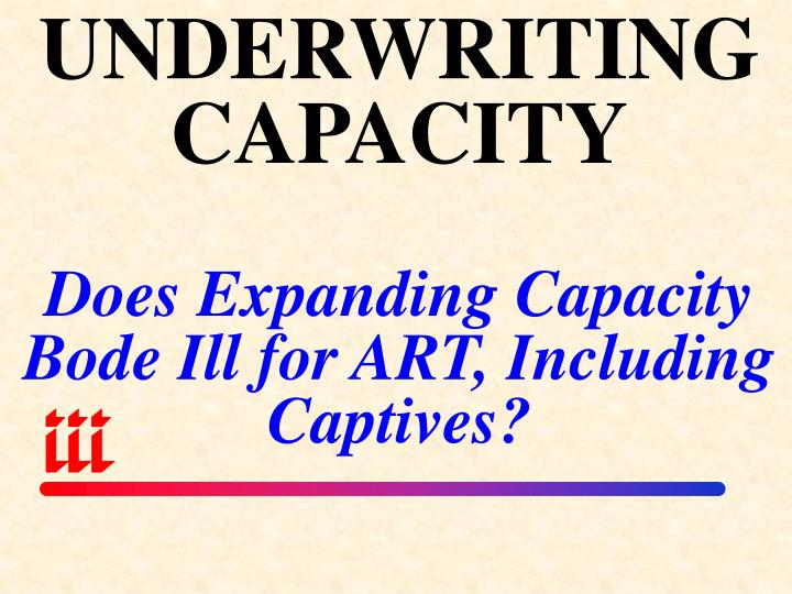 UNDERWRITING CAPACITY