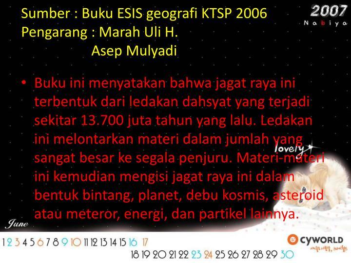 Sumber : Buku ESIS geografi KTSP 2006