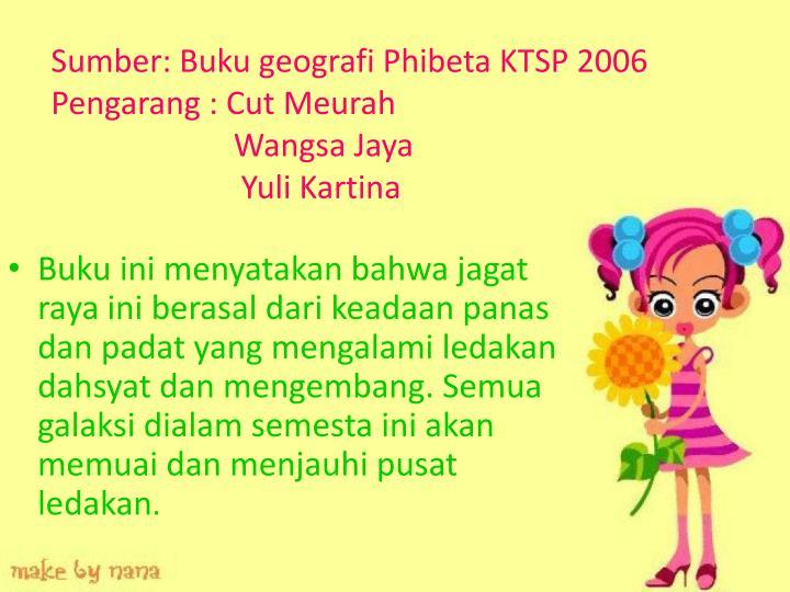 Sumber: Buku geografi Phibeta KTSP 2006