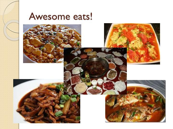 Awesome eats!