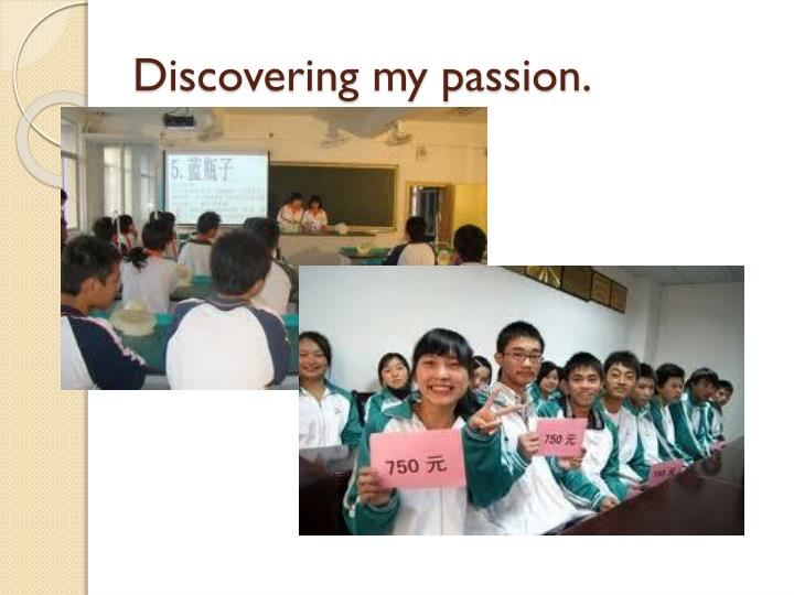 Discovering my passion.
