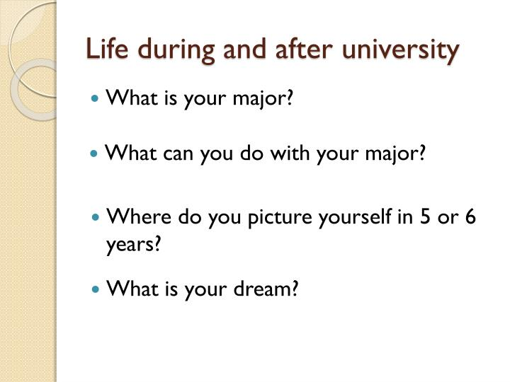 Life during and after university
