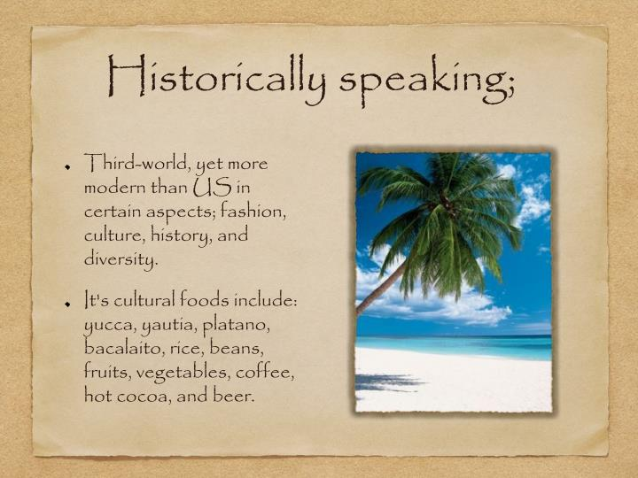 Historically speaking;