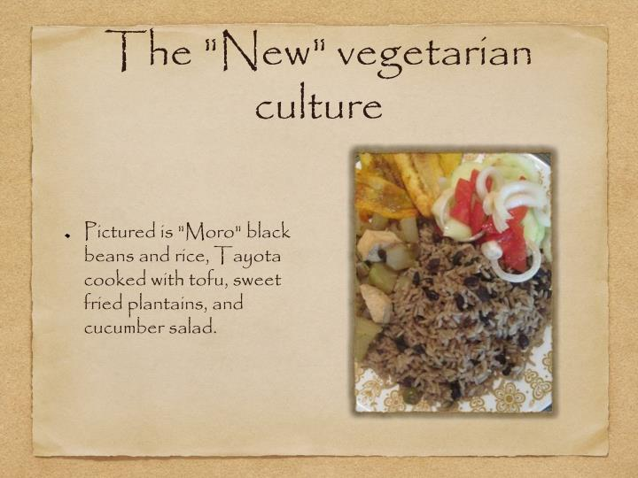 "The ""New"" vegetarian culture"