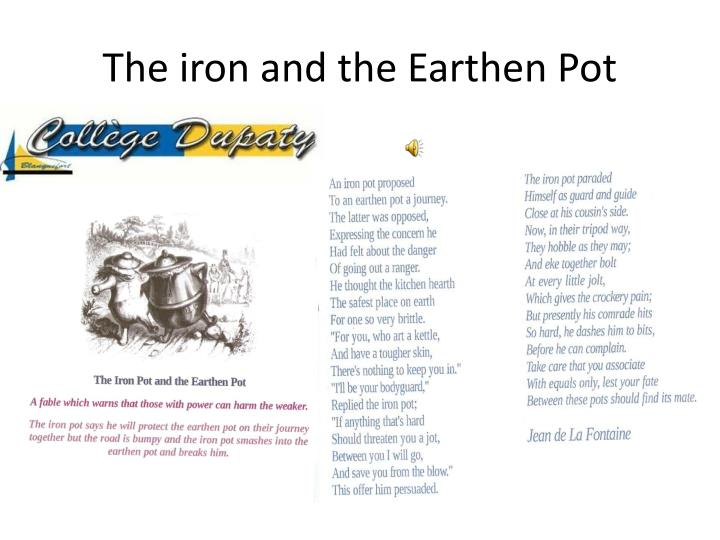 The iron and the Earthen Pot