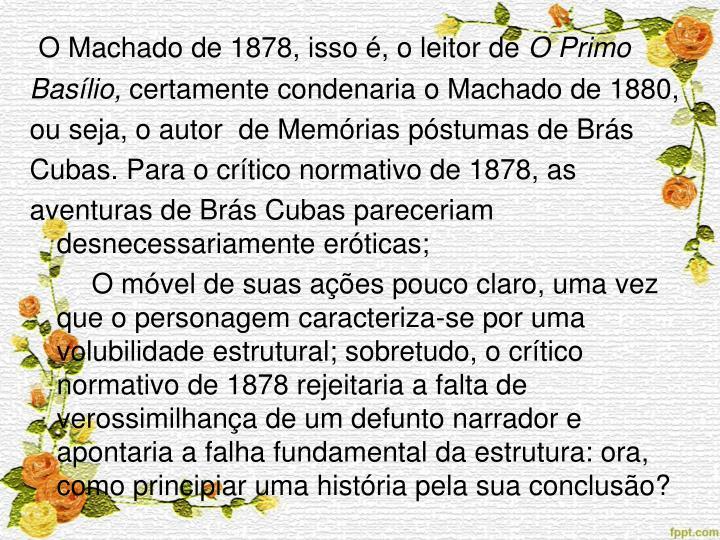 O Machado de 1878, isso é, o leitor de