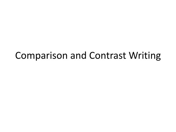 "writing effective comparison of contrast essays Using both comparison and contrast general guidelines on the style of your essay, or ""how to write a comparative analysis"": if you pursue a tertiary education, you'll be asked many times to write essays in which you compare and contrast two things: two texts, two theories, two historical figures, two scientific processes, and so on."