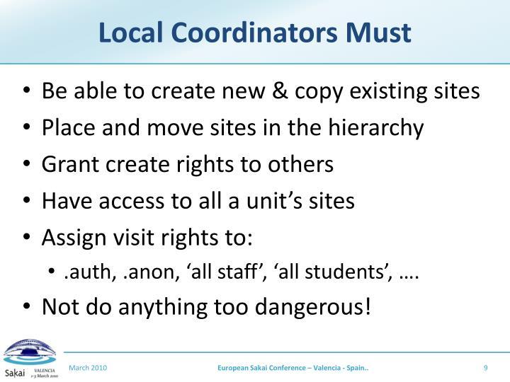 Local Coordinators Must