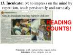 13 inculcate v to impress on the mind by repetition teach persistently and earnestly