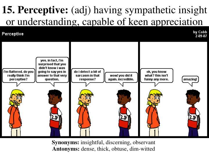 15. Perceptive: