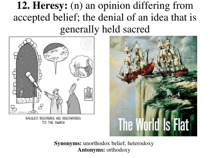 12. Heresy: