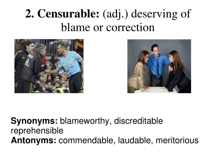 Synonyms blameworthy discreditable reprehensible antonyms commendable laudable meritorious