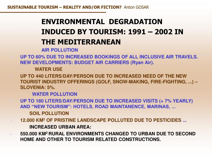 SUSTAINABLE TOURISM – REALITY AND/OR FICTION?