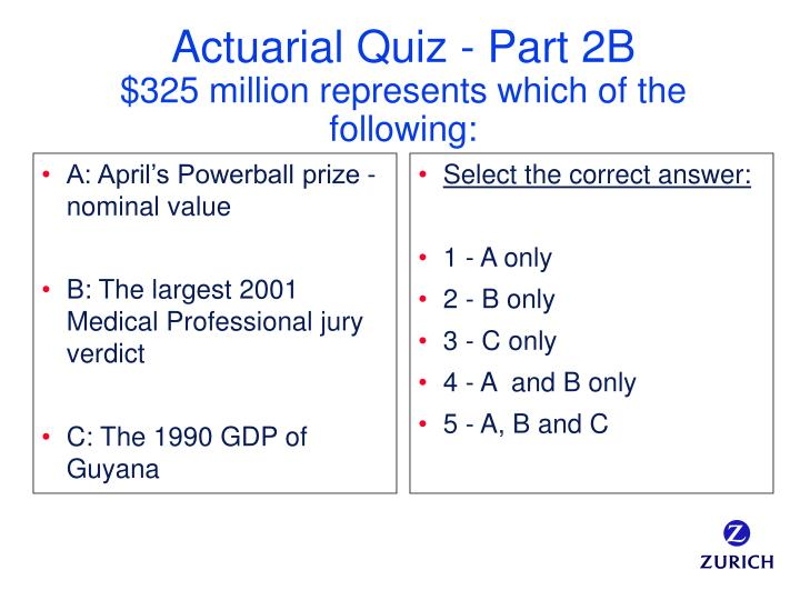 Actuarial quiz part 2b 325 million represents which of the following