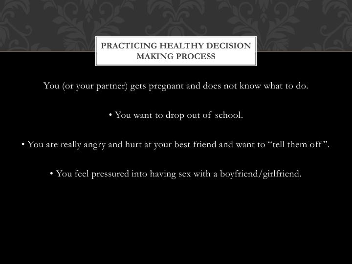 Practicing healthy decision making process