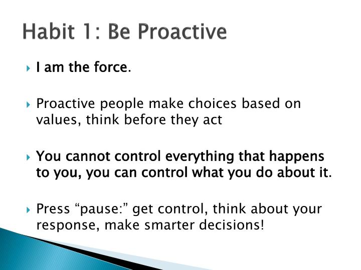 Habit 1 Be Proactive Based On The Work Of Stephen: 7 Habits Of Highly Effective Teens PowerPoint