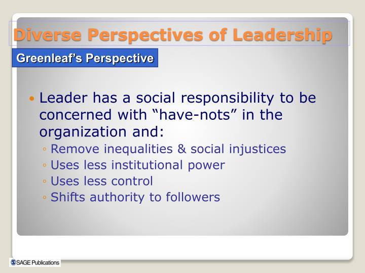"Leader has a social responsibility to be concerned with ""have-nots"" in the organization and:"