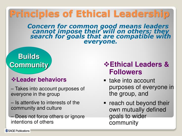 Concern for common good means leaders cannot impose their will on others; they search for goals that are compatible with everyone.