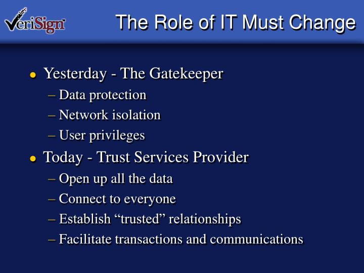 The Role of IT Must Change