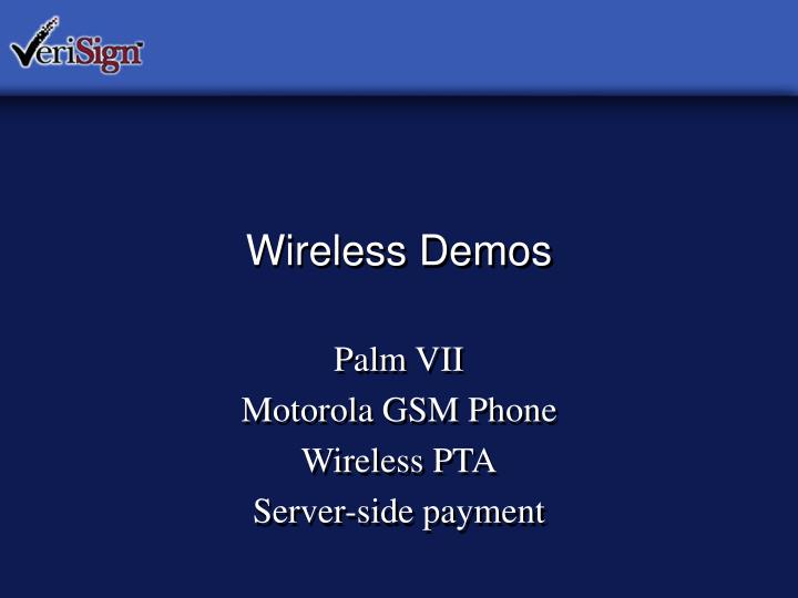 Wireless Demos