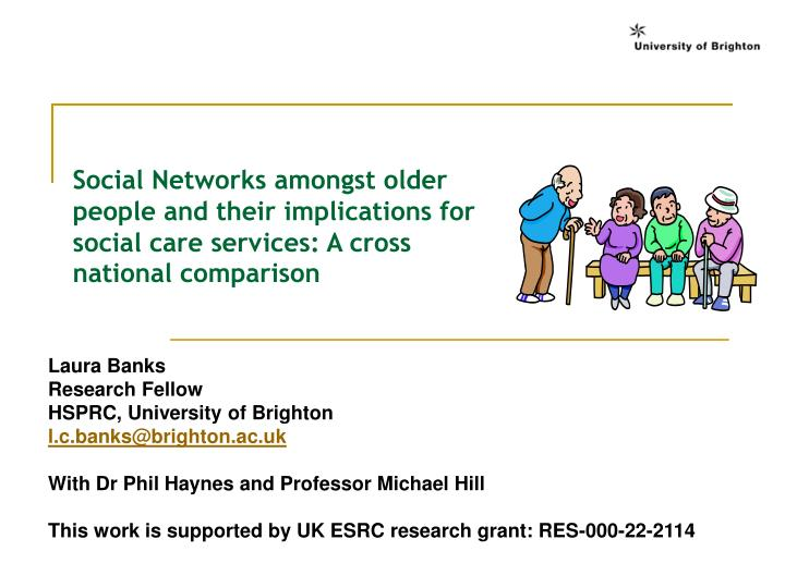Social Networks amongst older people and their implications for social care services: A cross national comparison