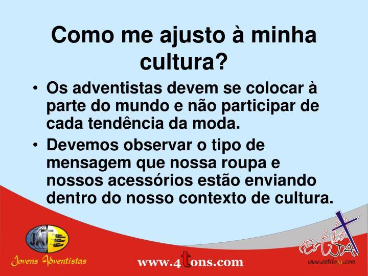 Como me ajusto à minha cultura?