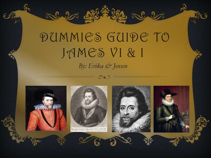 Dummies guide to james vi i