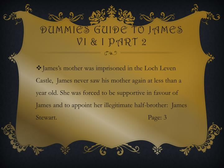 Dummies guide to James VI & I part 2